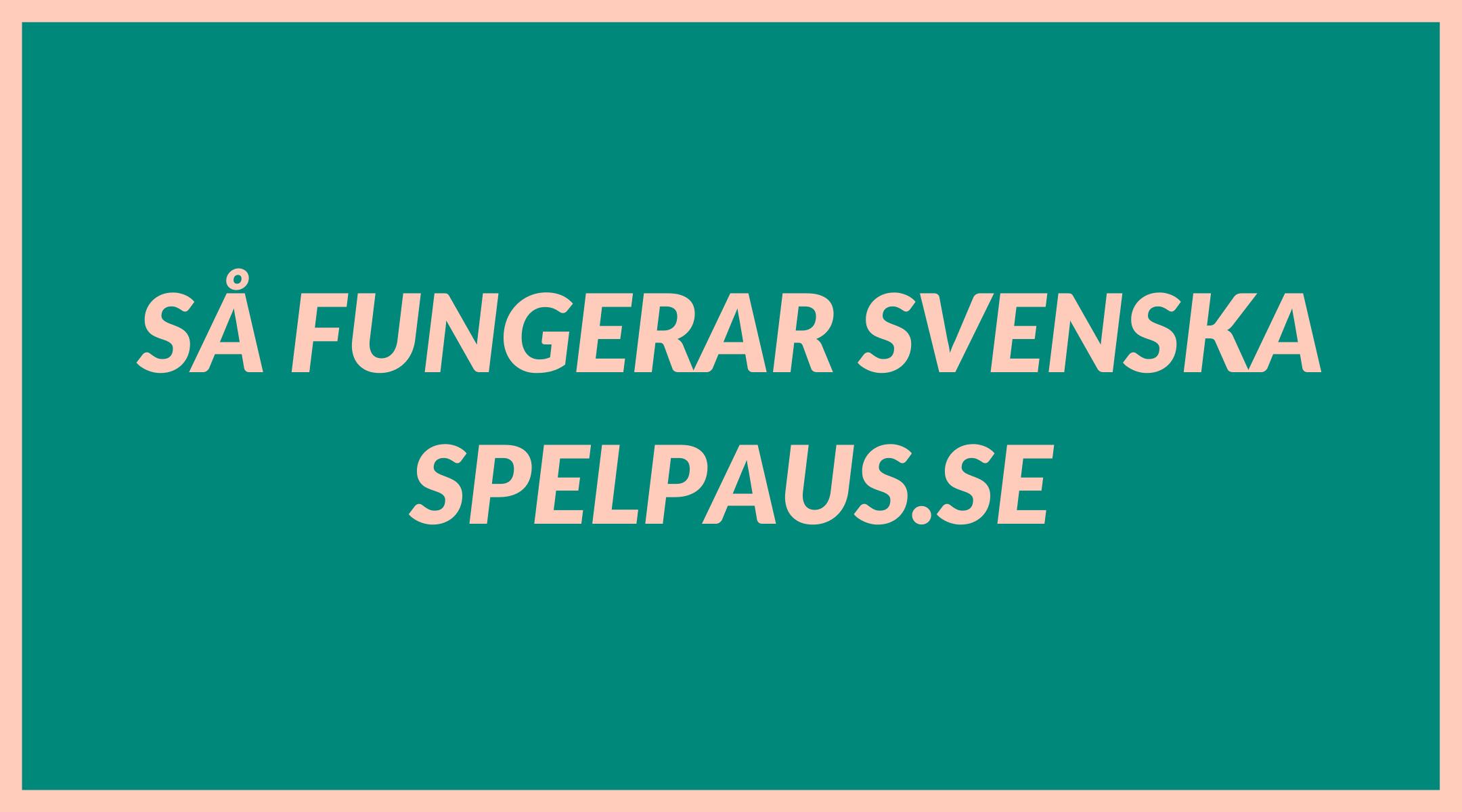 Så fungerar svenska Spelpaus.se