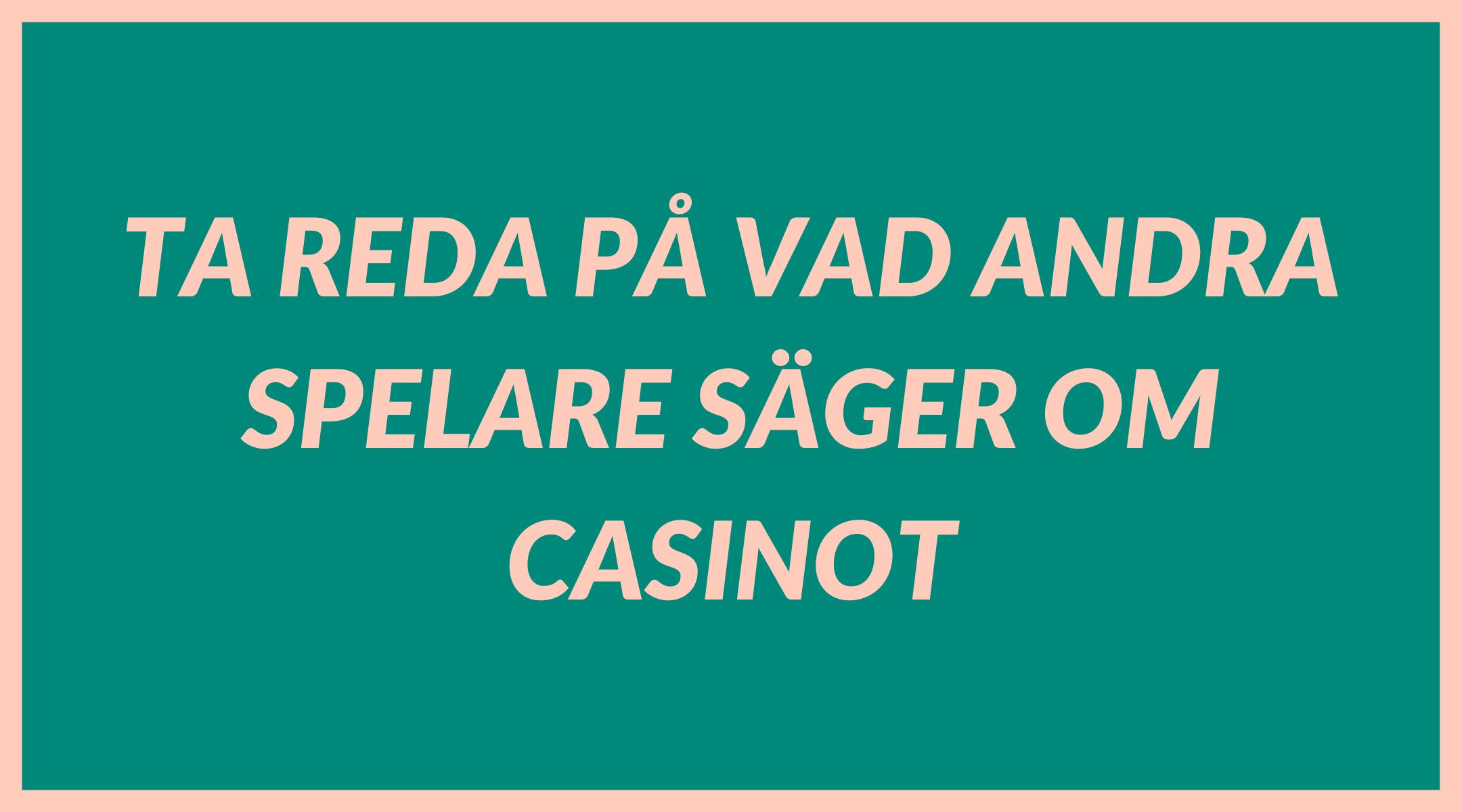 Ta reda på vad andra spelare säger om casinot